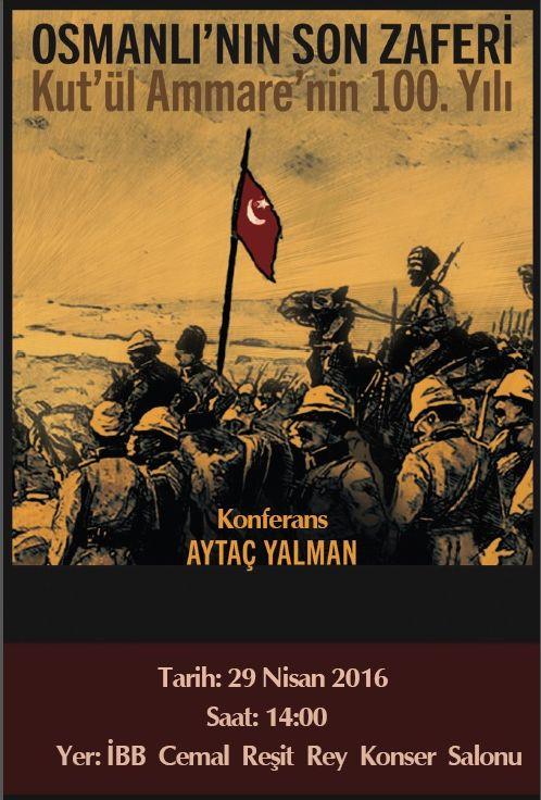 Osmanlının son zaferi Kut'ül Amare
