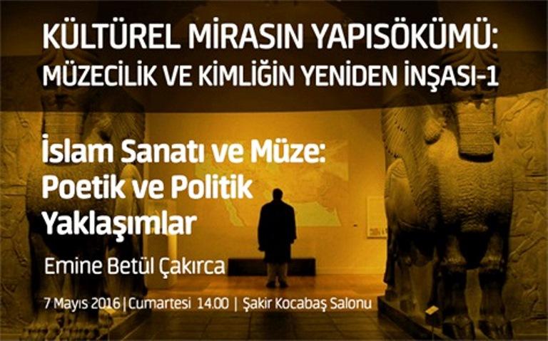 İslam Sanatı ve Müze: Poetik ve Politik Yaklaşımlar