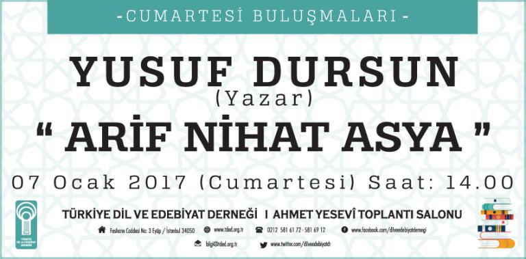 Yusuf Dursun, Arif Nihat Asya'yı anlatacak