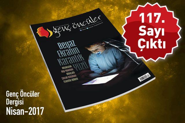 Genç Öncüler dergisinin 117. sayısı çıktı