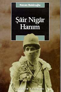 Nazan Bekiroğlu, Şair Nigar Hanım
