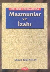 Mazmunlar ve İzahı, Ahmet Talat Onay