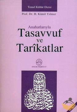 Anahatlarıyla Tasavvuf ve Tarikatlar, Hasan Kamil Yılmaz
