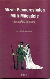 Mizah Penceresinden Milli Mücadele, Ali Şükrü Koçak