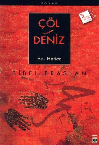 Çöl/Deniz hz. hatice, Sibel Eraslan