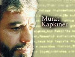 Murat Kapkıner neler anlattı o gece