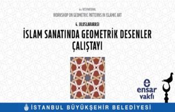 4. Uluslararası İslam Sanatında Geometrik Desenler Çalıştayı başlıyor