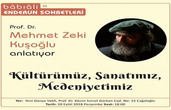 Bâbıâli Enderun Sohbetleri Prof. Dr. Mehmet Zeki Kuşoğlu'nu ağırlıyor