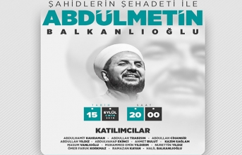 Şahidlerin Şehadeti İle Abdülmetin Balkanlıoğlu'nu anma programı