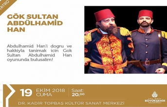 Gök Sultan Abdulhamid Han oyunu seyirciyle buluşuyor