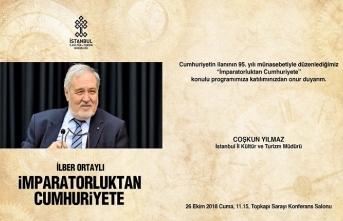 """İlber Ortaylı ile """"İmparatorluktan Cumhuriyete"""""""