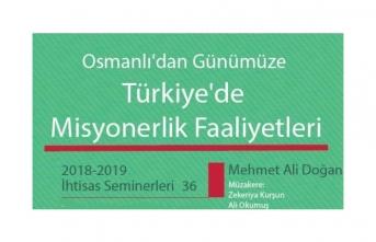 """""""Osmanlı'dan Günümüze Türkiye'de Misyonerlik Faaliyetleri"""" seminer etkinliği"""