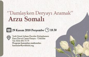 """Arzu Somalı ile """"Damlayken Deryayı Aramak"""""""