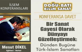 Dünden Bugüne Türk-İslam Sanatları konferansı
