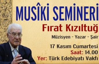 Fırat Kızıltuğ'un ile Türk Edebiyat Vakfı'nda musıki seminerleri