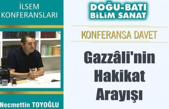 """""""Gazzâli'nin Hakikat Arayışı"""" konferansı"""