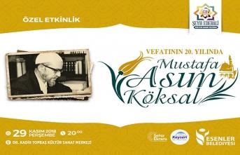 Mustafa Asım Köksal anılacak