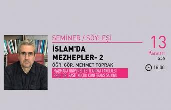 'Öğr. Gör. Mehmet Toprak ile ''İslam'da Mezhepler-2'' semineri