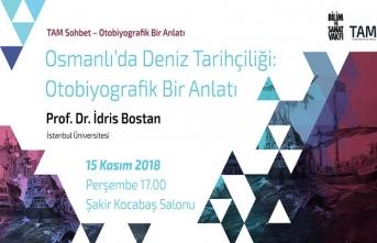 Prof. Dr. İdris Bostan ile ''Türkiye'de Deniz Tarihçiliği'' konuşulacak