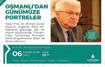 Prof.Dr. Ahmed Güner Sayar ile ''Osmanlıdan Günümüze Portreler''