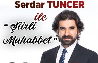 """Serdar Tuncer ile '""""Şiirli Muhabbet"""""""