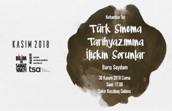 ''Türk Sinema, Tarihyazımına ilişkin Sorunlar'' konuşulacak