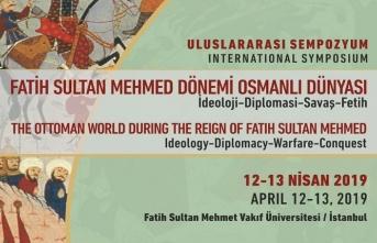 """""""Fatih Sultan Mehmed Dönemi Osmanlı Dünyası"""" sempozyumu"""