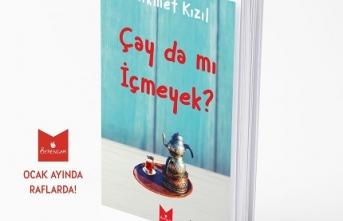 """Hikmet Kızıl'dan yeni kitap: """"ÇAY DA MI İÇMEYEK?"""""""