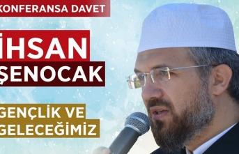"""İhsan Şenocak """"Gençlik ve Geleceğimiz"""" konusu üzerine konuşacak"""