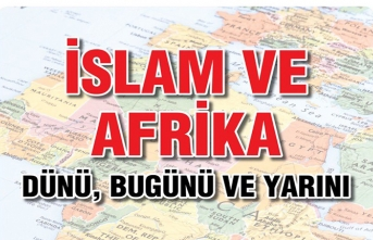 ''İslam ve Afrika Dünü Bugünü ve Yarını'' konuşulacak