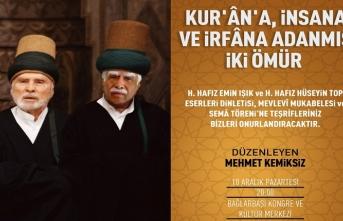 """""""Kur'ân'a, İnsana ve İrfâna Adanmış İki Ömür"""" programı"""