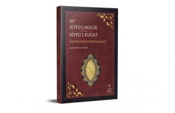 Muhyiddin el-Kâfiyeci'nin Seyfü'l-Mülûk ve Seyfü'l-Kudât adlı eserleri yayımlandı