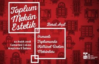 ''Toplum, Mekân, Estetik'' programının bu haftaki konuğu Doç. Dr. Berat Açıl