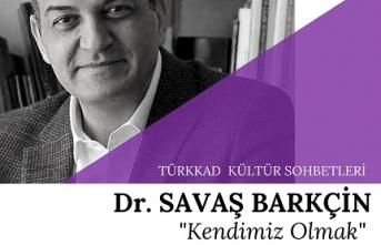 Dr. Savaş Barkçin TÜRKKAD Kültür Sohbetlerinde