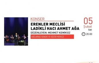 Konser: Erenler Meclisi Ladikli Hacı Ahmet Ağa