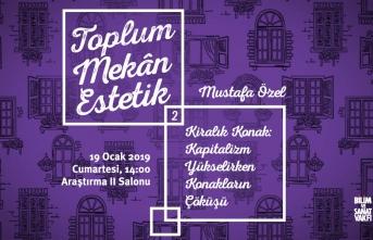 """Mustafa Özel ile """"Toplum, Mekân, Estetik"""" semineri"""