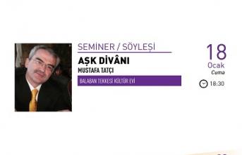 """Mustafa Tatçı ile """"Aşk Divânı"""" semineri"""