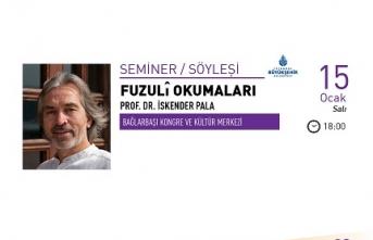"Prof. Dr. İskender Pala ile ""Fuzuli Okumaları"" semineri"