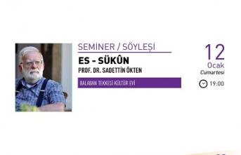 Prof. Dr. Sadettin Ökten ile Es - Sükûn semineri