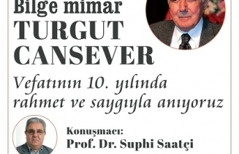 Bâbıâli'de Prof. Dr. Suphi Saatçi, 'Bilge Mimar Turgut Cansever'i anlatacak