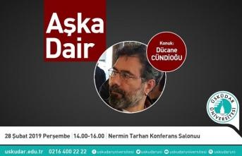 Dücane Cündioğlu konferansı: Aşka Dair