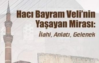 Hacı Bayram Veli'nin Yaşayan Mirası