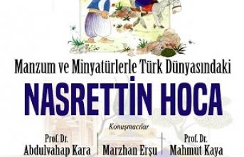 """TYB'de """"Manzum ve Minyatürlerle Türk Dünyasındaki Nasrettin Hoca"""" programı"""