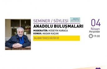 Anadolu Buluşmaları'na bu hafta Hasan Kaçan konuk oluyor