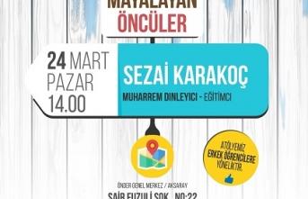 Anadolu'yu Mayalayan Öncüler atölyesinde; Sezai Karakoç