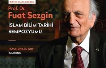 Birinci Uluslararası Prof. Dr. Fuat Sezgin İslam Bilim Tarihi Sempozyumu başlıyor