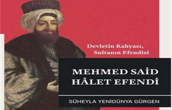 """Devletin Kahyası, Sultanın Efendisi Mehmed Said Hâlet Efendi"""