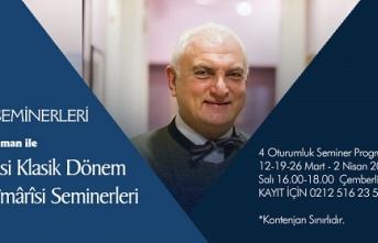 Prof. Dr. Baha Tanman ile Klasik Dönem Osmanlı Mîmârîsi Seminerleri