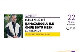 Hasan Lütfi Ramazanoğlu ile Ömür Boyu Meşk Bahar Konseri