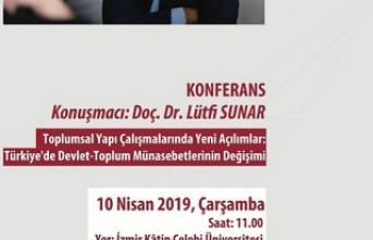 """Konferans: """"Toplumsal Yapı Çalışmalarında Yeni Açılımlar: Türkiye'de Devlet-Toplum Münasebetlerinin Değişimi"""""""